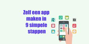 app zelf maken in 9 stappen